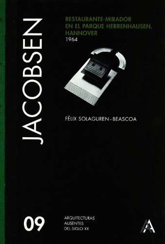 Descargar Libro Jacobsen: v. 9: Restaurant in Herrenhausen Park Hannover (Absent Architecture) de F. Solaguren-Beascoa