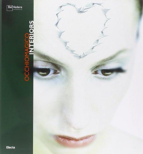 Occhiomagico. Interiors. Catalogo della mostra (Milano, 18 ottobre-26 novembre 2006). Ediz. italiana e inglese di Roberto Mutti