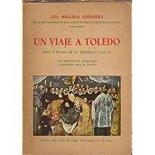 Un viaje a Toledo. / Gu'a y plano de la hist—rica ciudad.