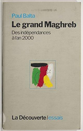 Le Grand Maghreb: Des indépendances à l'an 2000 pdf