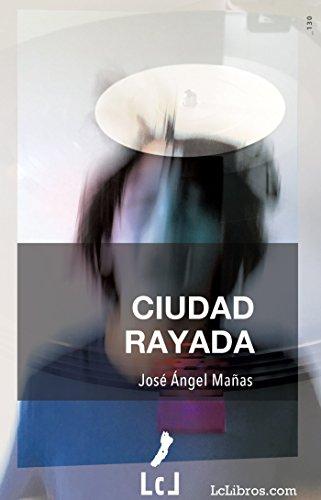 Ciudad Rayada por José Ángel Mañas epub