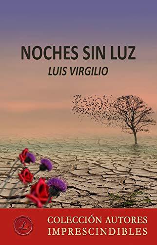 Noches sin luz eBook: Luis Virgilio: Amazon.es: Tienda Kindle