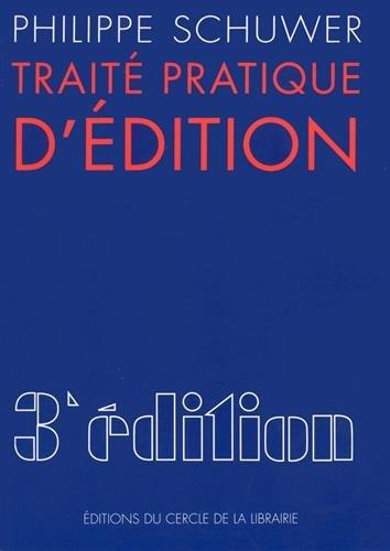 Traité pratique d'édition par Philippe Schuwer