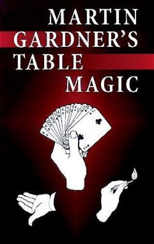 Martin Gardner's Table Magic (Dover Magic Books)