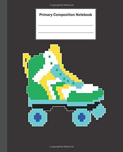 Primary Composition Notebook: Retro 8-Bit Pixel Roller Skates - Primary Composition Notebook with Picture Space / Composition Notebook Primary Journal ... Kindergarten, Preschool, 1st Grade, 2nd Grade
