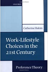Work-Lifestyle Choices in the 21st Century: Preference Theory Kindle Edition