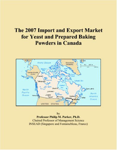 The 2007 Import and Export Market for Yeast and Prepared Baking Powders in Canada