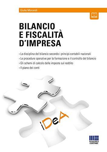 Bilancio e fiscalità d'impresa. Con Contenuto digitale per accesso on line di Giulio Morandi