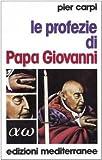 Image de Le profezie di papa Giovanni. La storia dell'umanità dal 1935 al 2033