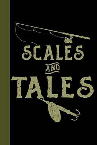 Scales and Tales: Tackle Fishing A Logbook To Track Your Fishing Trips, Catches and the Ones That Got Away (Line Fishing Fly Winder)