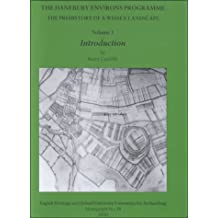 The Danebury Environs Programme: The Prehistory of a Wessex Landscape, Volume 1, Introduction (Oxford University School of Archaeology Monograph)