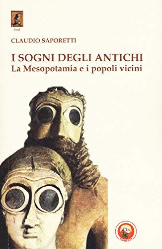 I sogni degli antichi. La Mesopotamia e i popoli vicini (Hod) por Claudio Saporetti