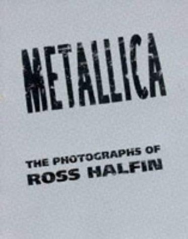 Metallica The Photographs Of Ross Halfin