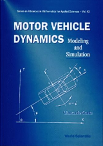 Motor Vehicle Dynamics: Modeling And Simulation (Series on Advances in Mathematics for Applied Sciences)