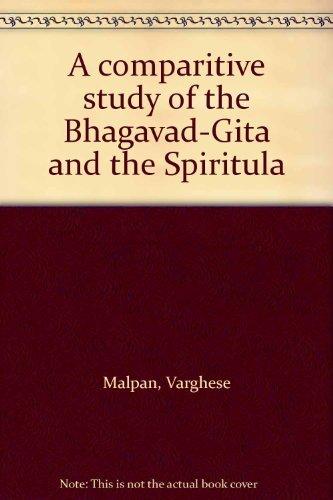 Comparative Study of the Bhagavad-Gita and the Spiritual Exercises of Saint Ignatius of Loyola: On the Process of Spiritual Liberation (Documenta Missionalia, Band 22)