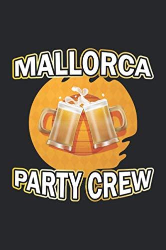 Mallorca Party Crew: Notizbuch, Notizheft, Tagebuch | Geschenk-Idee für Mallorca Urlaub Fans | Blanko | A5 | 120 Seiten