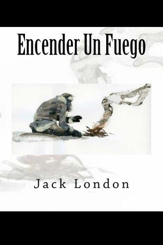 Encender Un Fuego por Jack London