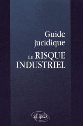 Guide juridique du risque industriel