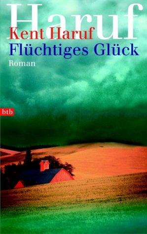 Buchseite und Rezensionen zu 'Flüchtiges Glück' von Kent Haruf