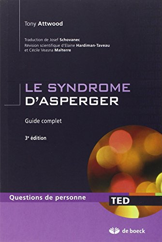 Le syndrome d'asperger guide complet