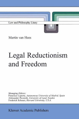 Legal Reductionism and Freedom (Law and Philosophy Library) por Martin V.B.P.M. van Hees