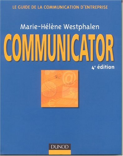 Communicator : Le guide de la communication d'entreprise
