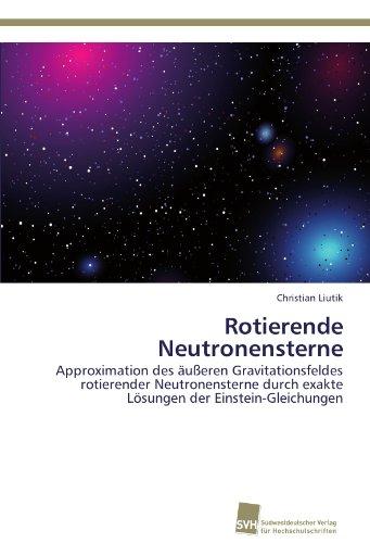 Rotierende Neutronensterne: Approximation des äußeren Gravitationsfeldes rotierender Neutronensterne durch exakte Lösungen der Einstein-Gleichungen