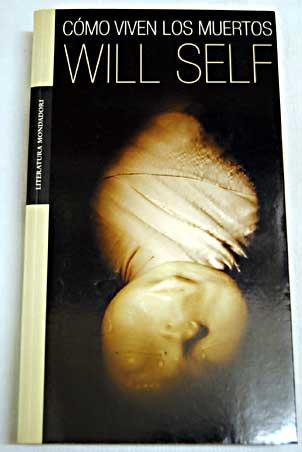 Como viven los muertos (Literatura) por Will Self