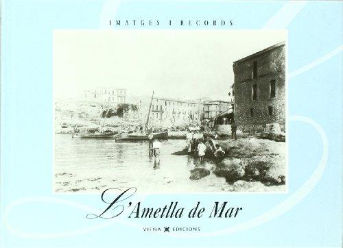 L'Ametlla de Mar (Imatges i Records) por Ajuntament de l'Ametlla de Mar