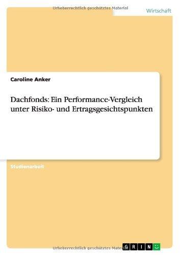Dachfonds: Ein Performance-Vergleich unter Risiko- und Ertragsgesichtspunkten