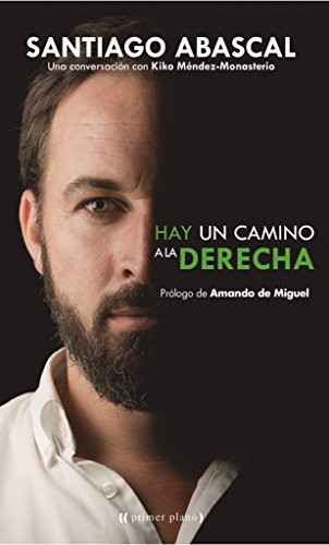 Hay Un Camino A La Derecha (Primer Plano) por Santiago Abascal Conde