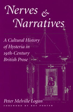 Nerves and Narratives: A Cultural History of Hysteria in 19th-Century British Prose