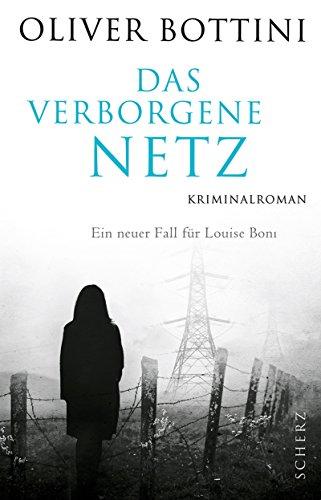 Buchseite und Rezensionen zu 'Das verborgene Netz: Kriminalroman' von Oliver Bottini