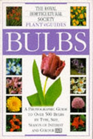 Bulbs (Royal Horticultural Society Plant Guides) por Rodney Leeds