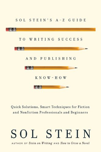 Sol Stein's Reference Book for Writers: Part 1: Writing, Part 2: Publishing
