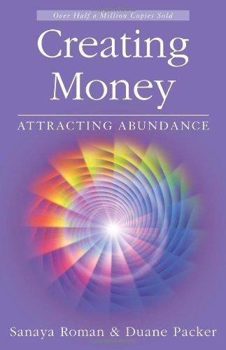Creating Money: Attracting Abundance (Sanaya Roman) by Roman, Sanaya, Packer, Duane (2007) Paperback