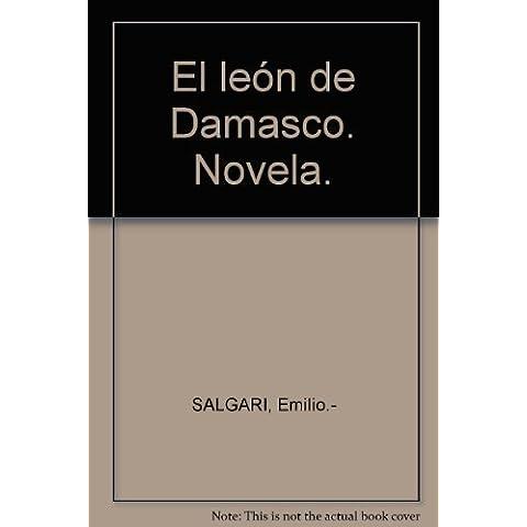 El león de Damasco. Novela. [Tapa blanda] by SALGARI, Emilio.-