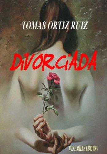 Divorciada por Tomas Ortiz Ruiz