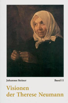 Visionen der Therese Neumann, Bd.2, Visionen aus Heiligenleben, Glorien-Visionen, Gericht, Arme Seelen, Feiern