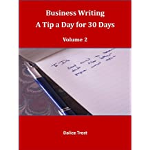 Business Writing--A Tip a Day for Thirty Days Volume 2 (Business Writing--A Tip a Day for 30 Days)
