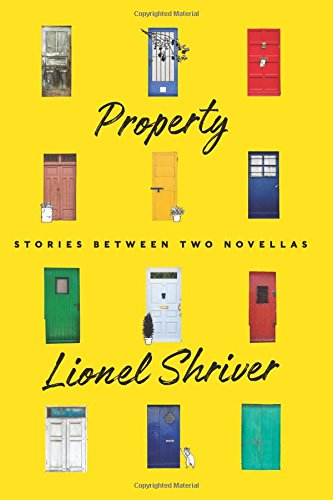 Property: Stories Between Two Novellas por Lionel Shriver