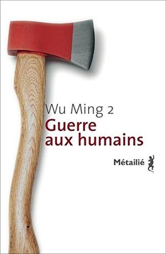 Guerre aux humains par Wu ming 2