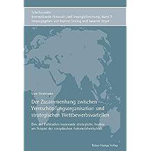 Der Zusammenhang zwischen Wertschöpfungsorganisation und strategischen Wettbewerbsvorteilen: Eine auf Fallstudien basierende strategische Analyse am ... Personal- und Strategieforschung)