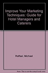 Improve Your Marketing Techniques: Guide for Hotel Managers and Caterers