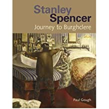 [(Stanley Spencer: Journey to Burghclere )] [Author: Paul Gough] [Aug-2007]