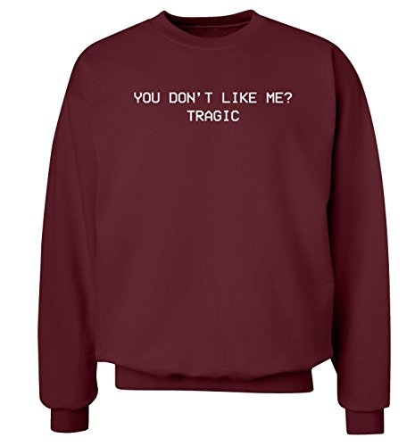 You don't like me? Tragic maglia Felpa uomo, taglie XS-XXL Bordeaux Medium