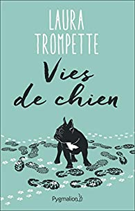 Vies de chien par Laura Trompette