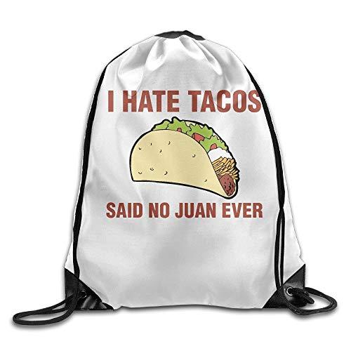 I Hate Tacos Said No Juan Ever Unisex Heimrucksack, Schultertasche, Reisetasche mit Kordelzug