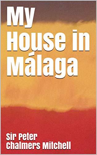 My House in Málaga (English Edition) eBook: Sir Peter ...