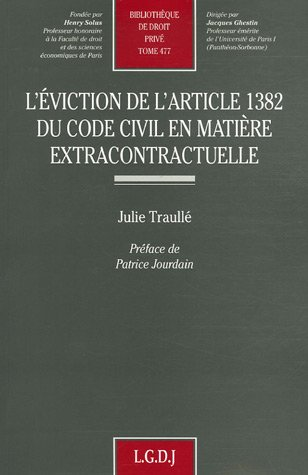 L'éviction de l'article 1382 du Code Civil en matière extracontractuelle par Julie Traullé